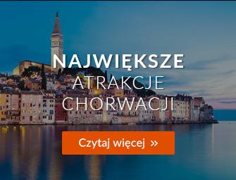Największe atrakcje Chorwacji - Magazyn Travelist