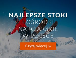 Najlepsze ośrodki narciarskie 2019 - magazyn