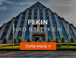 Pekin nad Bałtykiem - Magazyn Travelist