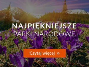 Najpiękniejsze Parki Narodowe - Magazyn Travelist