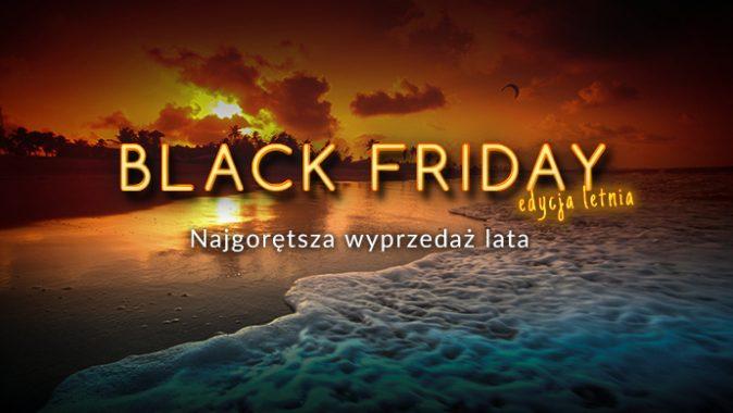 Black Friday/ Black Weekend – gorączka letnich wyprzedaży na Travelist