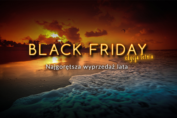 Black Friday/ Black weekend 2019 - edycja letnia