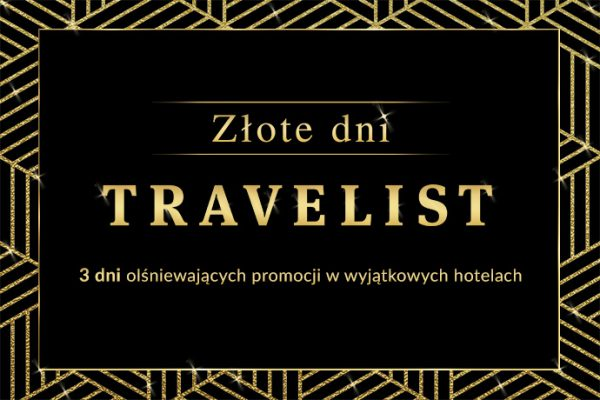 Złote Dni Travelist – 3 dni olśniewających wyprzedaży w wyjątkowych hotelach