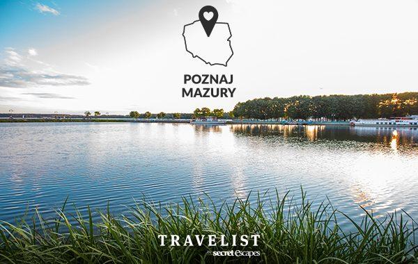 Poznaj Polskę z Travelist: Top 15. Najciekawsze miejsca na Mazurach